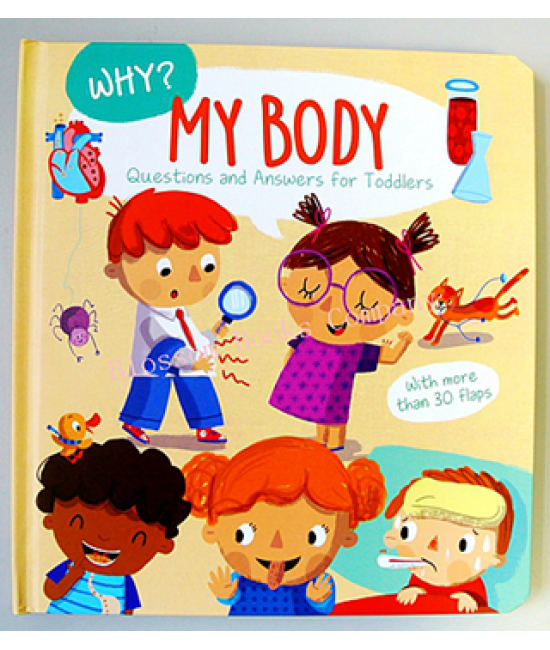 Why? Questions and Answers for Toddlers: My Body