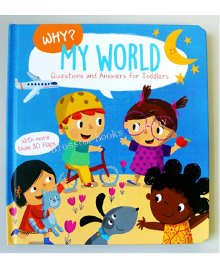 Why? Questions and Answers for Toddlers: My World